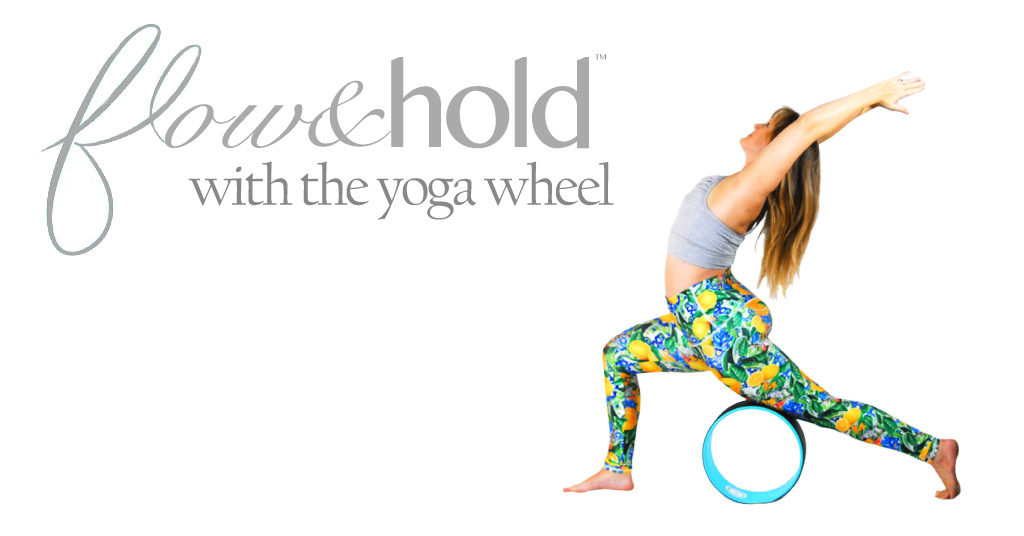 Flow & Hold with the Yoga Wheel