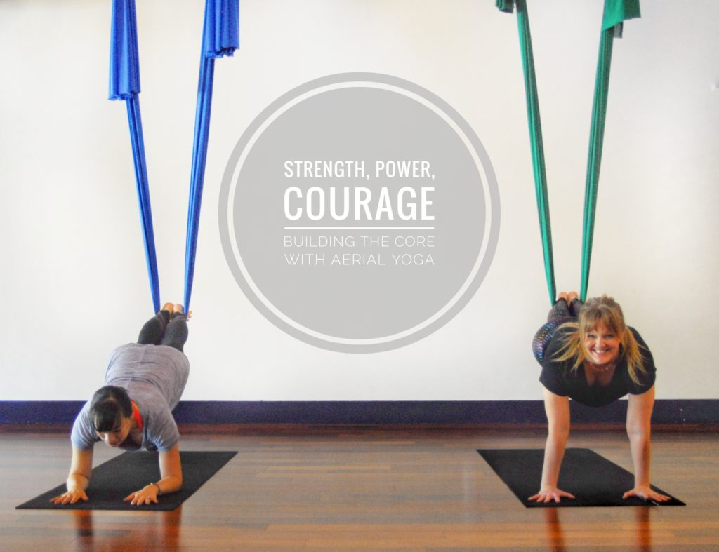 Strength, Power, Courage: Strengthening the Core with Aerial Yoga