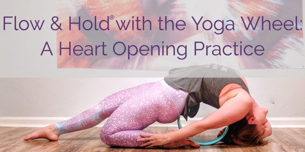 Flow & Hold Yoga with the Yoga Wheel: A Heart Opening Workshop