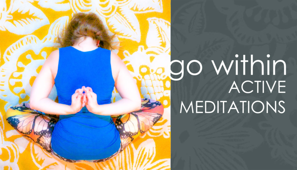 Go Within :: Active Meditations