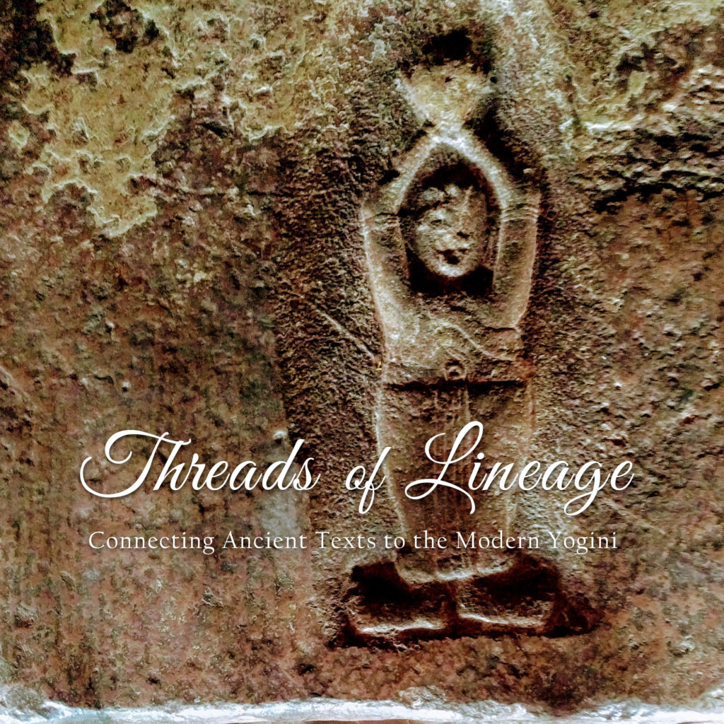 Threads of Lineage :: Connecting Ancient Texts to the Modern Yogini | A 50-hour YTT Immersion